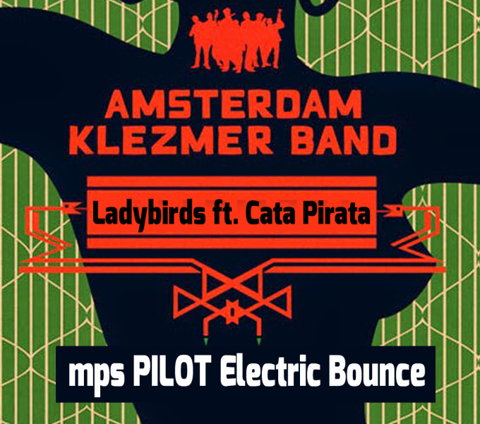 Amsterdam Klezmer Band ft. Cata Pirata | Electric Bounce Remix