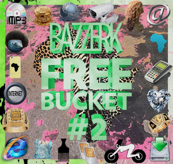 BAZZERK FREE BUCKET #2