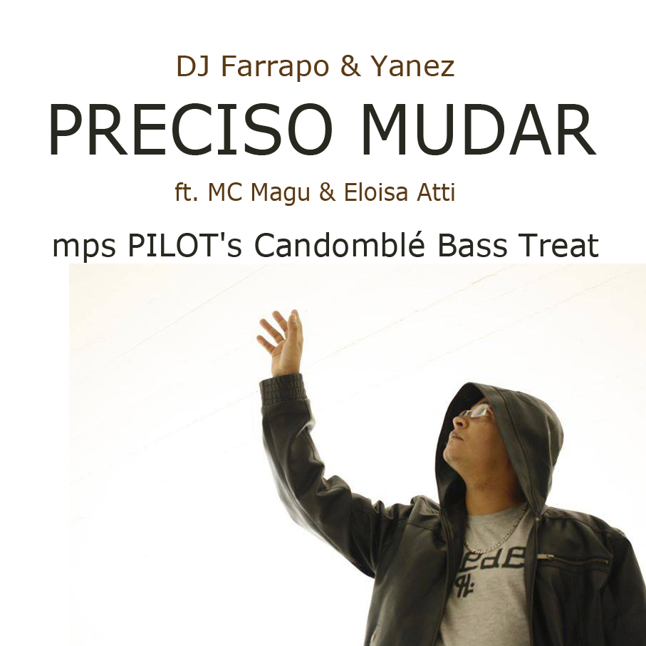 Preciso Mudar Ft. MC Magù & Eloisa Atti – mps PILOT's Candomblé Bass Treat