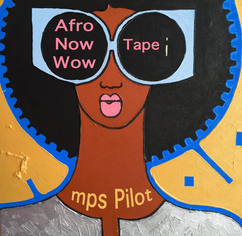The AfroNowWow Tape