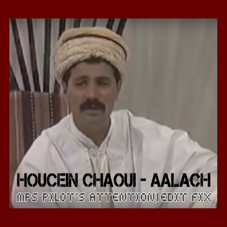 Houceine Chauoi – Aalach | mps Pilot's Attention Edit fix