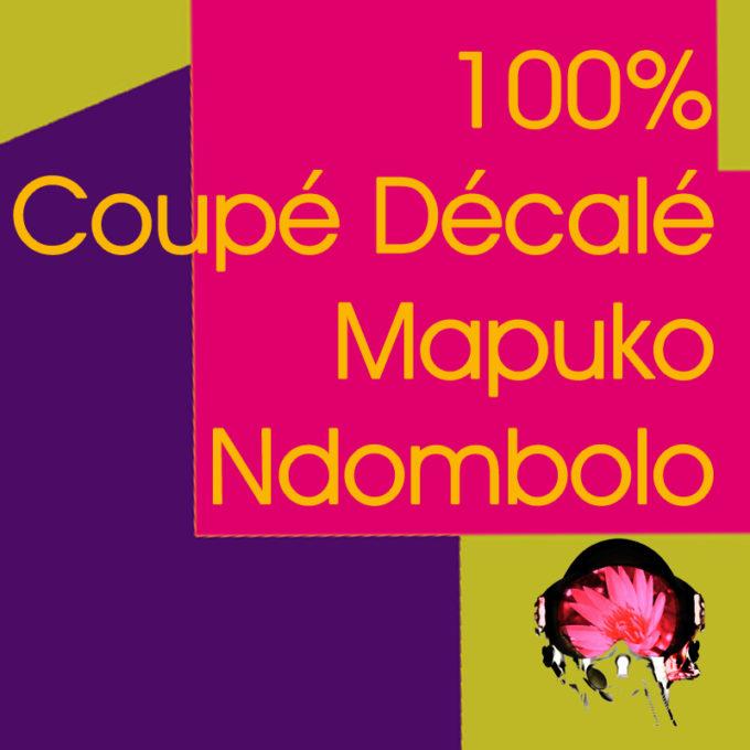 100% Coupé Décalé Ndombolo & Mapuko